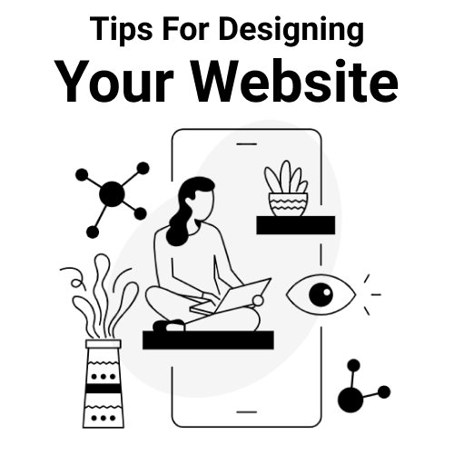 Tips For Designing Your Website
