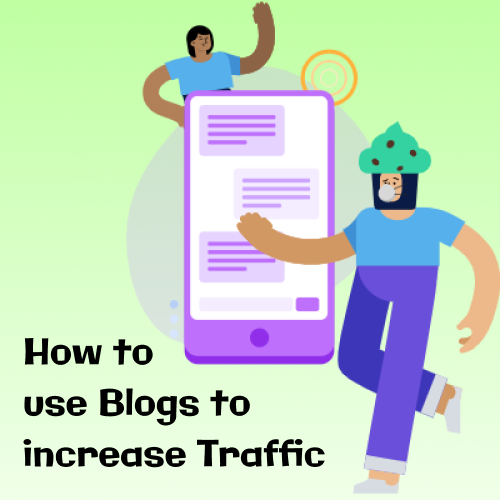 How To Use Blogs To Increase Traffic