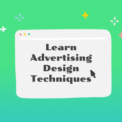 Learn Advertising Design Techniques