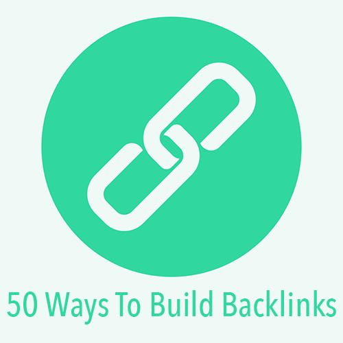 50 Ways to Build Backlinks
