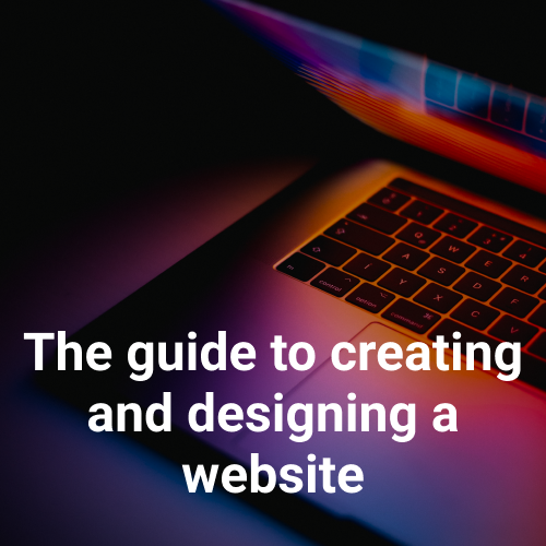 The Guide To Creating And Designing A Website