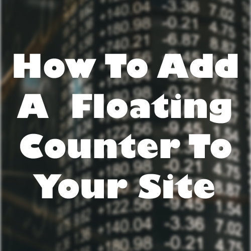 How To Add A Flotaing Counter To Your Site