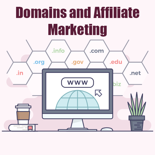 Domains and Affiliate Marketing