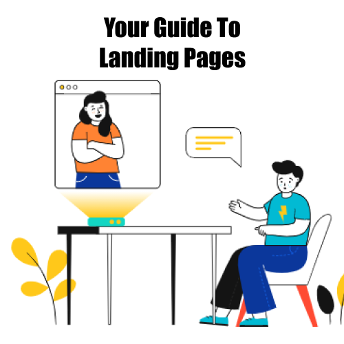 Your Guide To Landing Pages